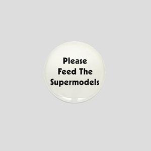 Please Feed Supermodels Mini Button