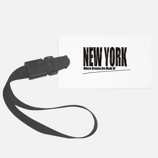 New York Where Dreams Are Made Of Luggage Tag