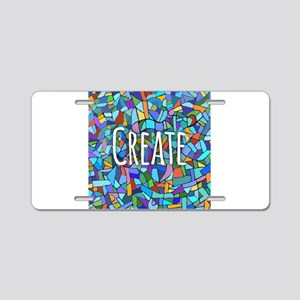 Create - inspiring words Aluminum License Plate