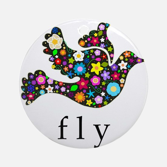 Fly - Soar and Be Free Ornament (Round)