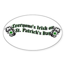Everyone is Irish on St. Patr Oval Sticker