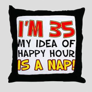 Im 35 Happy Hour Throw Pillow