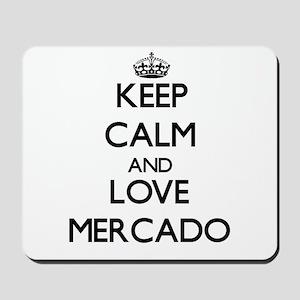 Keep calm and love Mercado Mousepad