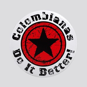 Colombianas Do It Better Grunge - B Round Ornament