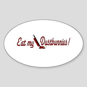 Eat my Dustbunnies Oval Sticker