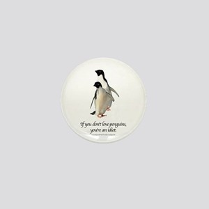 If You Don't Love Penguins Mini Button