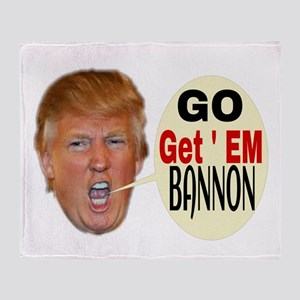 Go get' em Bannon Throw Blanket