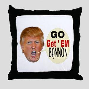 Go get' em Bannon Throw Pillow
