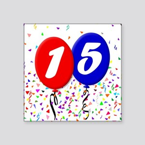 "15th Birthday Square Sticker 3"" x 3"""