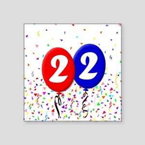 "22nd Birthday Square Sticker 3"" x 3"""