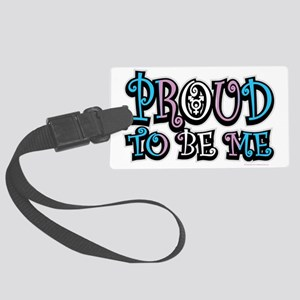Proud-To-Be-Me-TG Large Luggage Tag