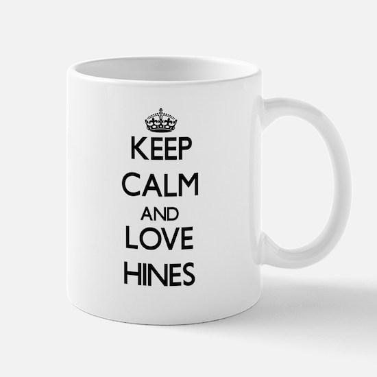 Keep calm and love Hines Mugs