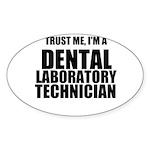 Trust Me, Im A Dental Laboratory Technician Sticke