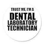 Trust Me, Im A Dental Laboratory Technician Round