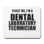 Trust Me, Im A Dental Laboratory Technician Mousep