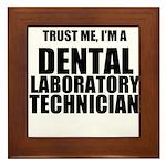 Trust Me, Im A Dental Laboratory Technician Framed