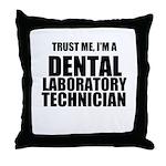 Trust Me, Im A Dental Laboratory Technician Throw