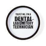 Trust Me, Im A Dental Laboratory Technician Wall C