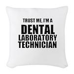 Trust Me, Im A Dental Laboratory Technician Woven