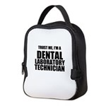 Trust Me, Im A Dental Laboratory Technician Neopre