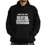 Trust Me, Im A Dental Laboratory Technician Hoodie