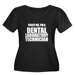 Trust Me, Im A Dental Laboratory Technician Plus S