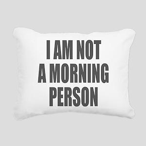 I am not a morning person Rectangular Canvas Pillo