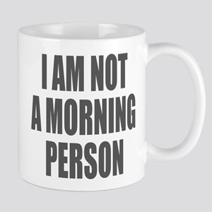 I am not a morning person Mugs