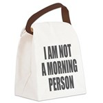 I am not a morning person Canvas Lunch Bag