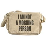 I am not a morning person Messenger Bag