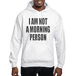 I am not a morning person Sudaderas con capucha
