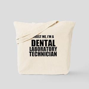 Trust Me, Im A Dental Laboratory Technician Tote B