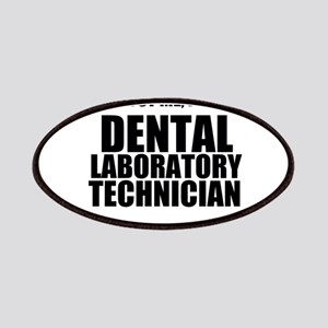 Trust Me, Im A Dental Laboratory Technician Patche
