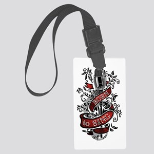 Born To Sing Large Luggage Tag