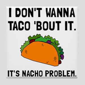 Taco Nacho Problem Tile Coaster