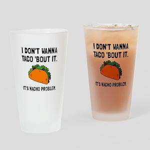 Taco Nacho Problem Drinking Glass