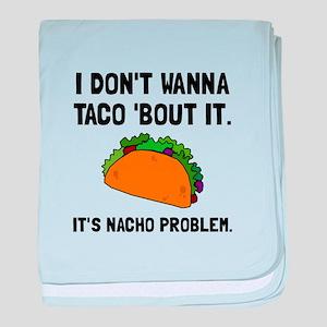 Taco Nacho Problem baby blanket