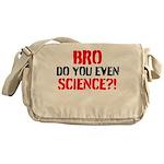 Bro Do You Even Science? Messenger Bag