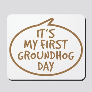 Babys First Groundhog Day Mousepad
