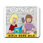Girls Gone Mild Mousepad