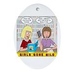 Girls Gone Mild Ornament (Oval)