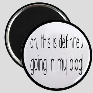 Definitely Going In My Blog Magnet