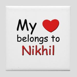 My heart belongs to nikhil Tile Coaster
