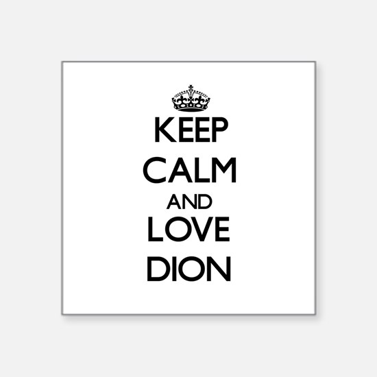 Keep calm and love Dion Sticker