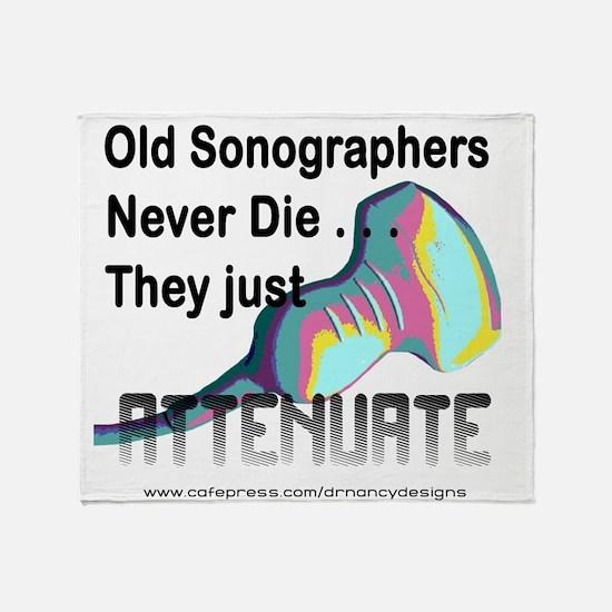 Old Sonographers Never Die Throw Blanket