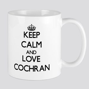 Keep calm and love Cochran Mugs