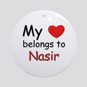 My heart belongs to nasir Ornament (Round)