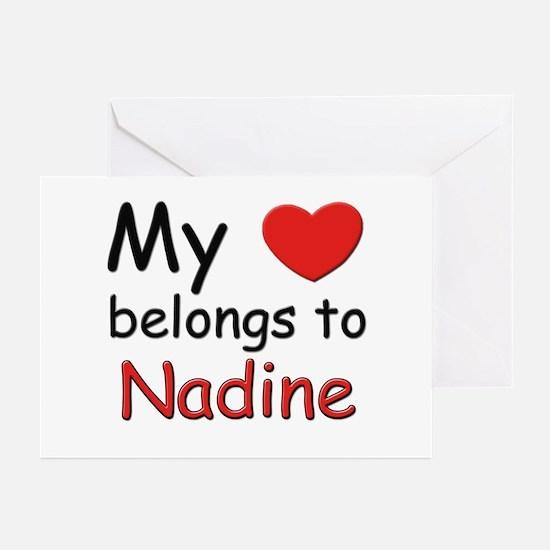 My heart belongs to nadine Greeting Cards (Package