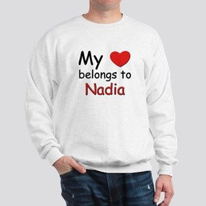 My heart belongs to nadia Sweatshirt