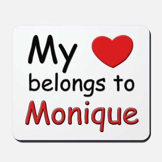 My heart belongs to monique Mousepad